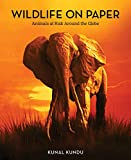 Wildlife on Paper: Animals at Risk Around the Globe (English Edition)