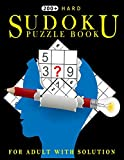 200 Hard Sudoku Puzzle Book for Adult with Solution: The Supreme Challenge Collection of Sudoku Problems!