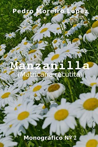 Manzanilla: (Matricaria recutita) (Monográficos, Band 2)