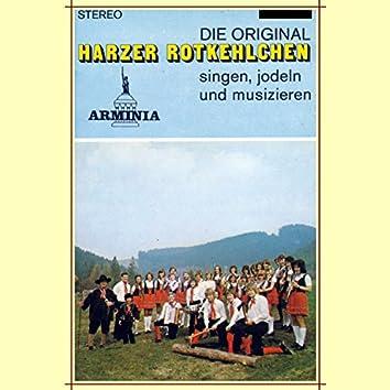 Die Original Harzer Rotkehlchen singen, jodeln und musizieren