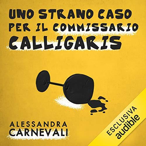 Uno strano caso per il commissario Calligaris: Commissario Calligaris 1
