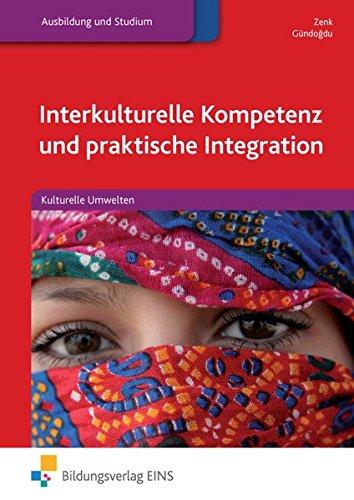Interkulturelle Kompetenz und praktische Integration: Kulturelle Umwelten: Schülerband: Kulturelle Umwelten Lehr-/Fachbuch