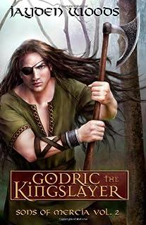 Godric the Kingslayer: Sons of Mercia