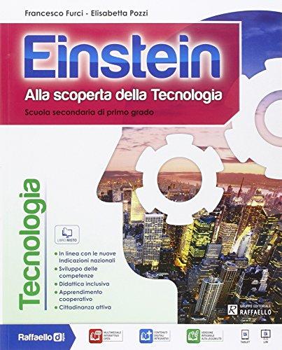 Einstein tecnologia. Con Competenze-Disegno-Tavole-Informatica. Per la Scuola media. Con e-book. Con espansione online