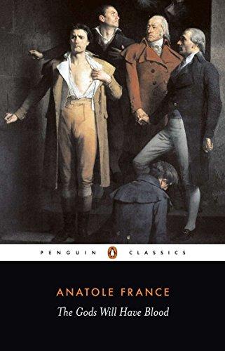 The Gods Will Have Blood: (Les Dieux Ont Soif) (Penguin Twentieth Century Classics)
