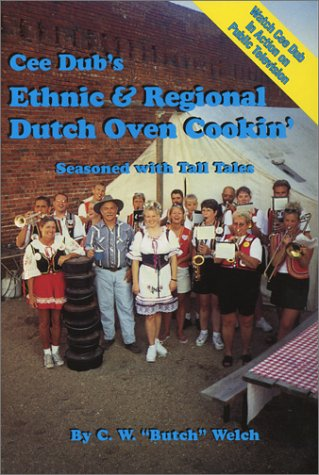 """Compare Textbook Prices for Cee Dub's Ethnic & Regional Dutch Oven Cookin'  ISBN 9780967264738 by C. W. """"Butch"""" Welch"""