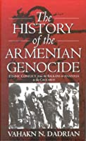 The History of the Armenian Genocide: Ethnic Conflict from the Balkans to Anatolia to the Caucasus (Monographs in German History)