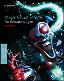 Maya Visual Effects The Innovator's Guide: Autodesk Official Press