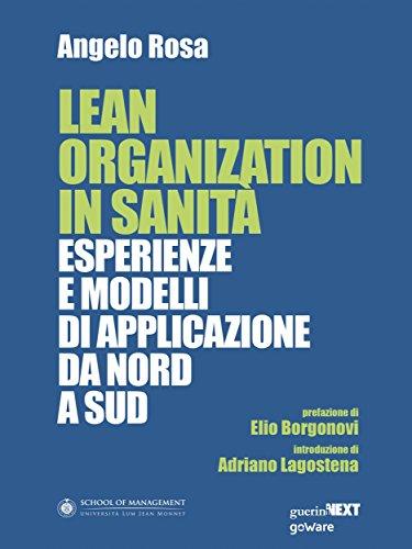Lean Organization in Sanità. Esperienze e modelli di applicazione da Nord a Sud