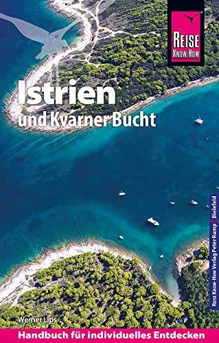Reise Know-How Reiseführer Kroatien: Istrien und Kvarner Bucht