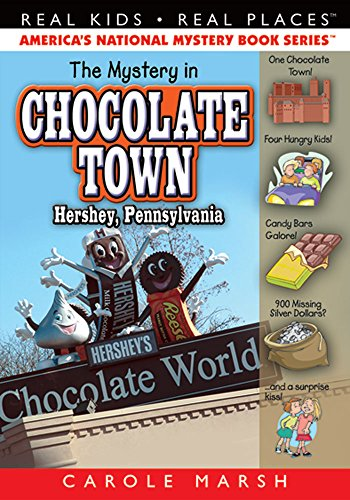 The Mystery in Chocolate Town...Hershey, Pennsylvania (18) (Real Kids Real Places)