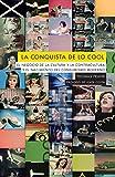 LA CONQUISTA DE LO COOL: El negocio de la cultura y la contracultura y el nacimiento: 132 (ALPHA DECAY)