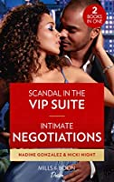 Scandal In The Vip Suite / Intimate Negotiations: Scandal in the VIP Suite (Miami Famous) / Intimate Negotiations (Blackwells of New York)