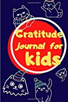 Gratitude journal for kids: 120 day from gratitude Guide To Cultivate An Attitude Of Gratitude every day and night with you | gratitude journal kids for all ages
