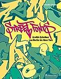 Street Fonts: Graffiti-Schriften von Berlin bis New York