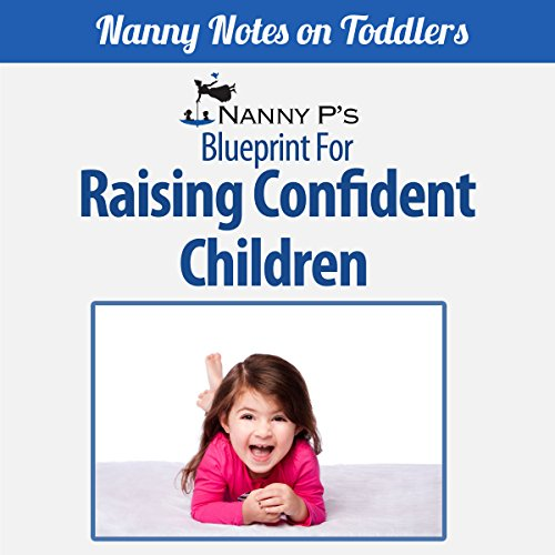 Raising Confident Children: A Nanny P Blueprint (Book 4) Titelbild