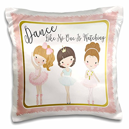 3D Rose Dance Like No One is Watching with Cute Ballerina Girls Pillow Cases, 16