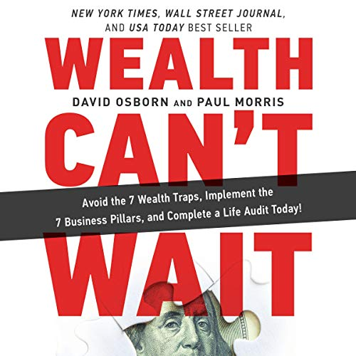 『Wealth Can't Wait: Avoid the 7 Wealth Traps, Implement the 7 Business Pillars, and Complete a Life Audit Today!』のカバーアート