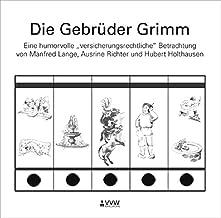 """Die Gebrüder Grimm: Eine humorvolle """"versicherungsrechtliche"""" Betrachtung"""
