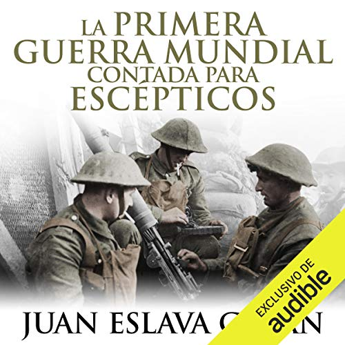 La primera guerra mundial contada para escépticos [The First World War for Skeptics] cover art