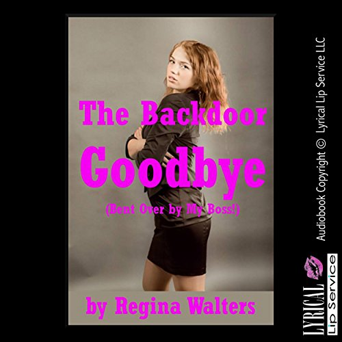 The Backdoor Goodbye (Bent Over by My Boss!) cover art