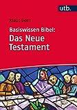 Basiswissen Bibel: Das Neue Testament - Klaus Dorn