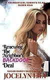 Renewing the Neighbor's Backdoor Deal (Sugar Daddy Deals Book 3)