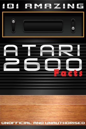 101 Amazing Atari 2600 Facts (Games Console History Book 1