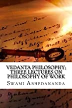 Vedanta philosophy; three lectures on philosophy of work