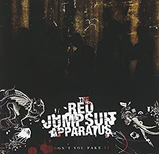 Don't You Fake It by The Red Jumpsuit Apparatus (2006-05-03)