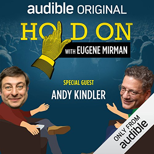Ep. 16: Andy Kindler Flashes Back to Acid Adventures (Live!) (Hold On with Eugene Mirman) audiobook cover art