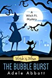 Witch is When The Bubble Burst (A Witch P.I. Mystery Book 5)