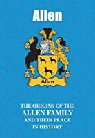 Allen: The Origins of the Allen Family and Their Place in History (UK Family Name Books)