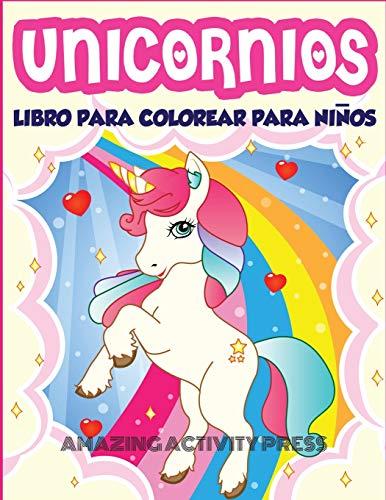 Unicornios Libro Para Colorear Para Niños Edades 4-8: Más de 40 divertidas y hermosas ilustraciones de unicornios que crean horas de diversión (Ideas para regalos de libros para niños)