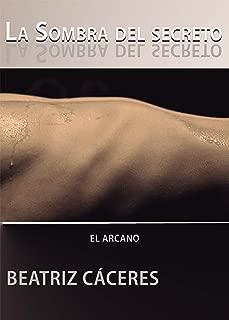 LA SOMBRA DEL SECRETO. EL ARCANO (Spanish Edition)