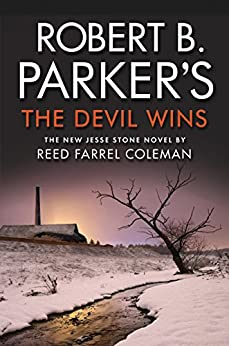 Robert B. Parker's The Devil Wins (A Jesse Stone Mystery) by [Reed Farrel Coleman]