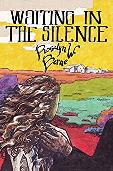 Waiting in the Silence by [Rosalyn Berne]