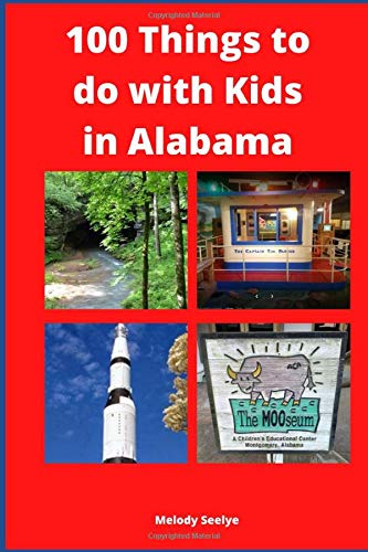 100 Things to do with Kids in Alabama