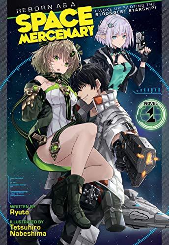 Reborn as a Space Mercenary: I Woke Up Piloting the Strongest Starship! (Light Novel) Vol. 1 (English Edition)