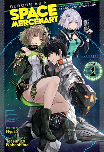 Reborn as a Space Mercenary: I Woke Up Piloting the Strongest Starship! (Light Novel) Vol. 1 (English Edition)