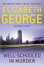 Well-Schooled in Murder: An Inspector Lynley Novel: 3 by Elizabeth George (2012-04-12)