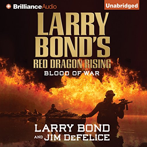 Larry Bond's Red Dragon Rising: Blood of War audiobook cover art