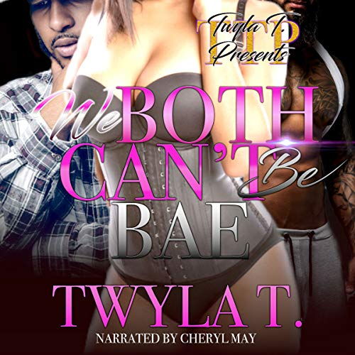 We Both Can't Be Bae, Volume 1 audiobook cover art