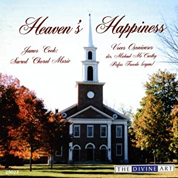 Cook, J.: Heaven's Happiness (Sacred Choral Music)