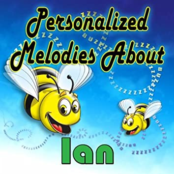 Personalized Melodies About Ian