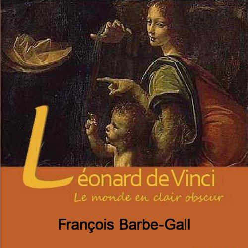 Léonard de Vinci, le monde en clair obscur  audiobook cover art