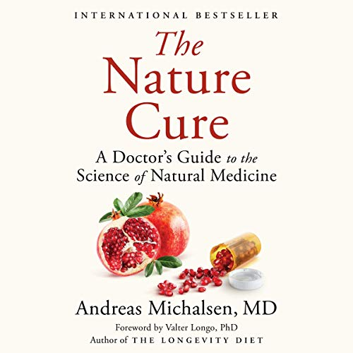 The Nature Cure (A Doctor's Guide to the Science of Natural Medicine) - Andreas Michalsen