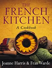 The French Kitchen: a Cook Book~Joanne Harris; Fran Warde