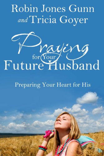 Praying for Your Future Husband: Preparing Your Heart for His (English Edition)