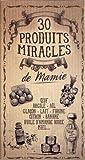 30 produits miracles de mamie